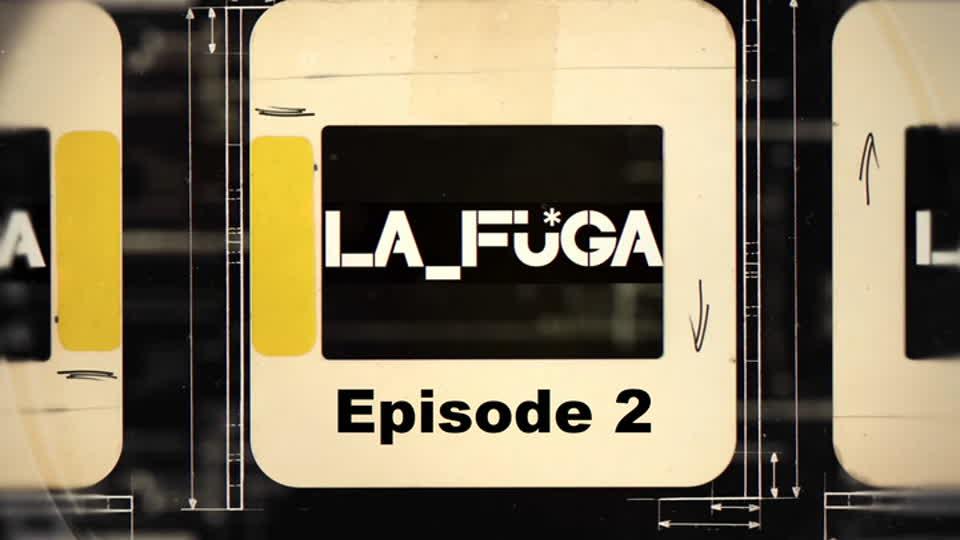 La Fuga - Episode 2 (Eng)