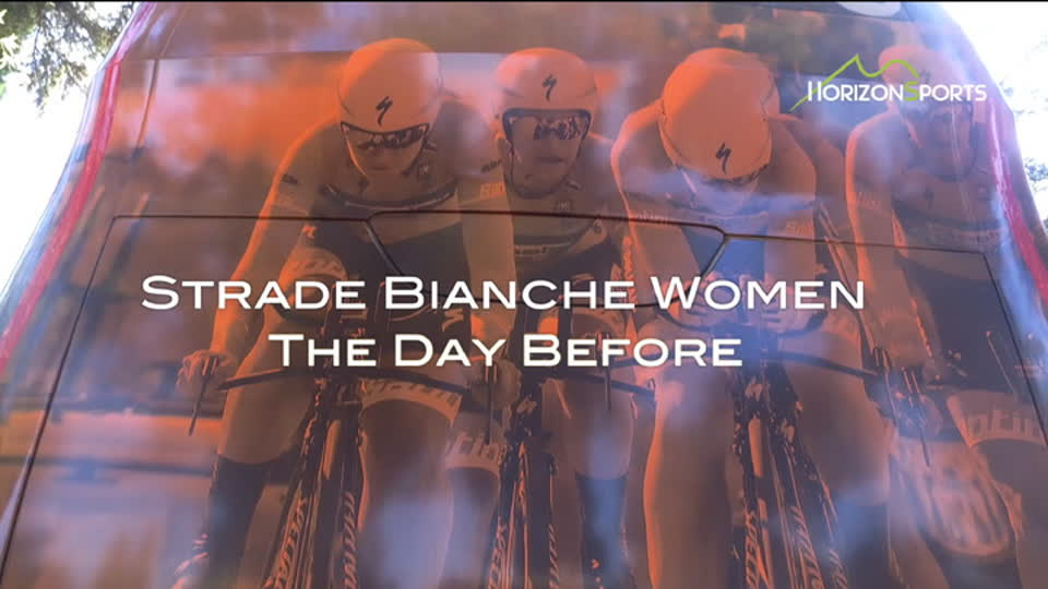 Strade Bianche - The Day Before - Women