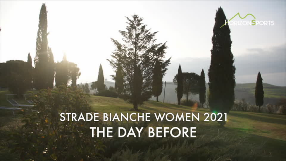 Strade Bianche Women 2021 - The Day Before