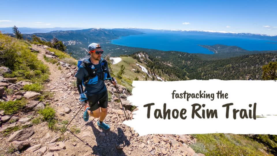 Fastpacking the Tahoe Rim Trail
