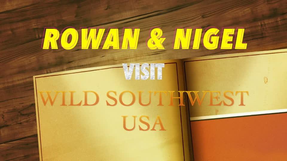Rowan & Nigel in Wild Southwest USA