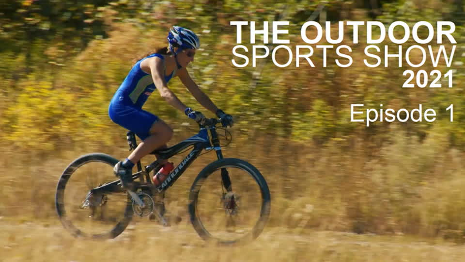 The Outdoor Sports Show 2021 Episode 1