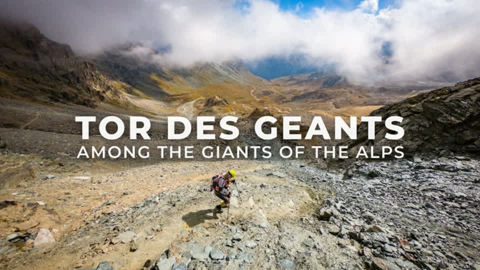 Tor Des Geants - Among the Giants of the Alps