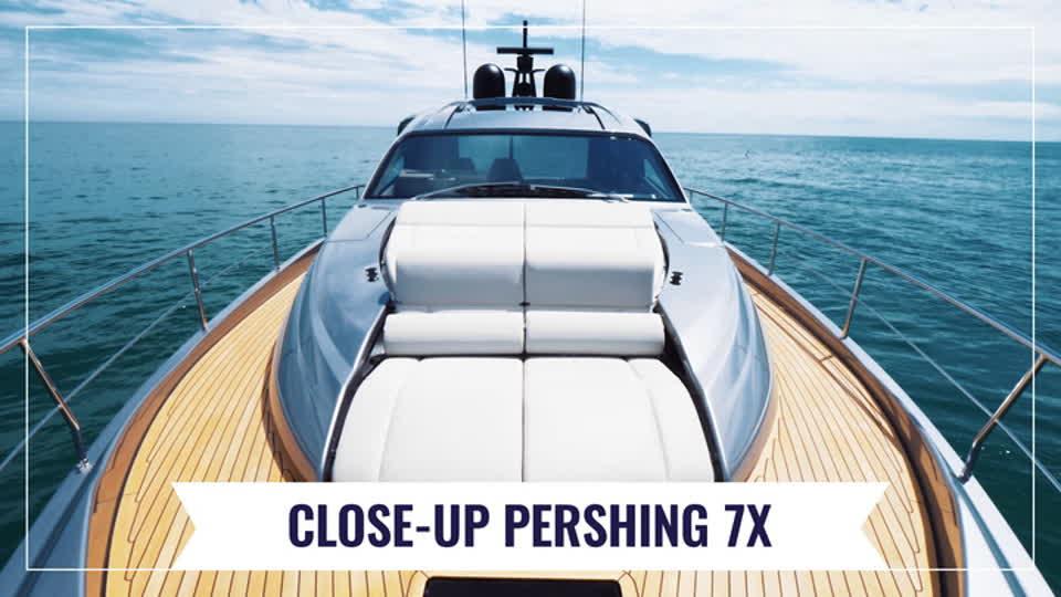 Pershing 7X - Close-up