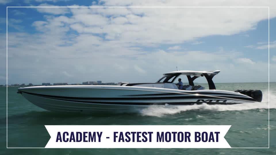 Academy - Fastest motor boats driven