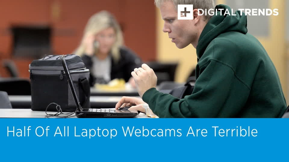 Half Of All Laptop Webcams Are Terrible | Digital Trends Live 4.8.20