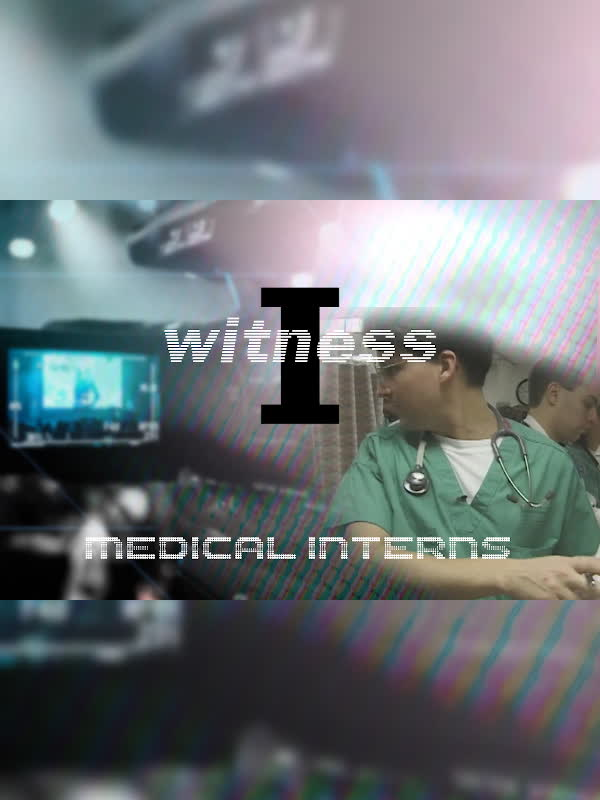 I Witness-Medical Interns