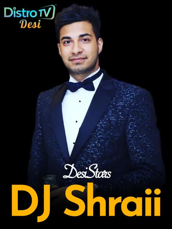 DesiStars: DJ Shraii