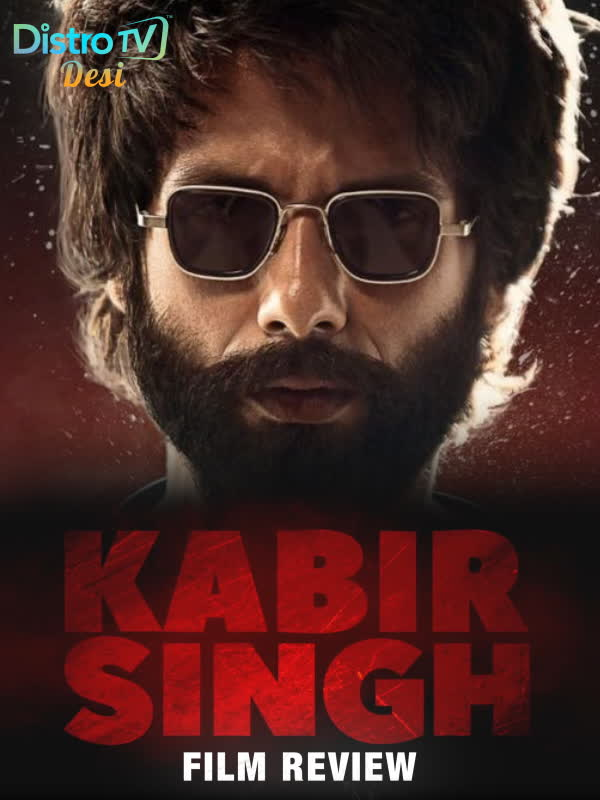 Kabir Singh - Film Review