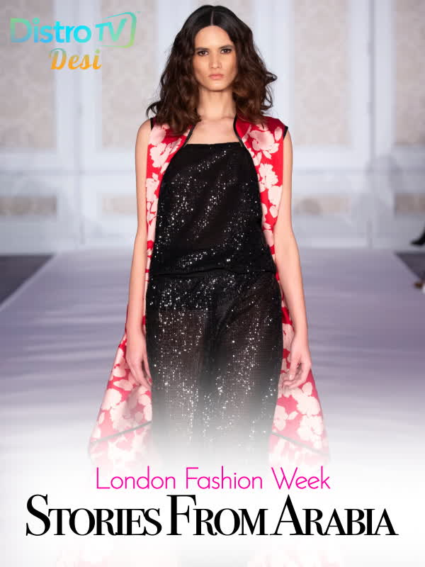 London Fashion Week - Stories From Arabia