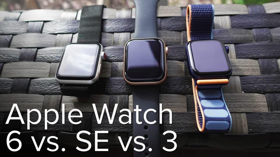 Apple Watch 6 vs SE vs 3: Which model is right for your wrist?