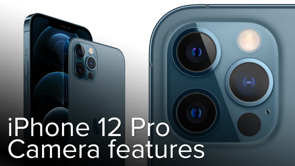 iPhone 12 Pro: Top camera features detailed