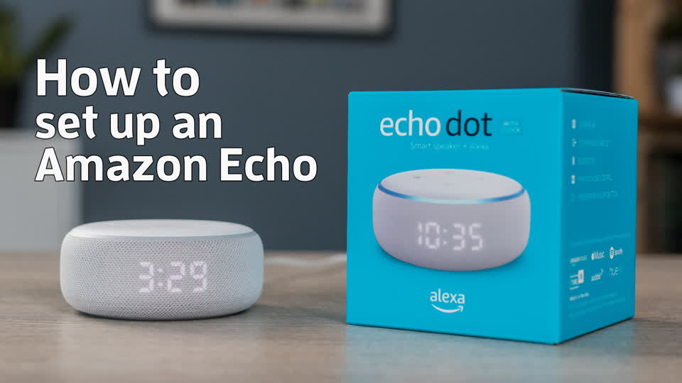 How to set up an Amazon Echo smart speaker