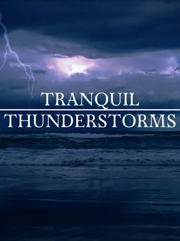 Tranquil Thunderstorms