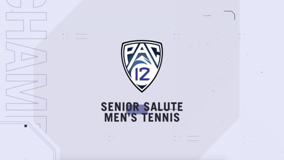 Pac-12 Network salutes graduating seniors competing in the 2021 Pac-12 Men's Tennis Championship