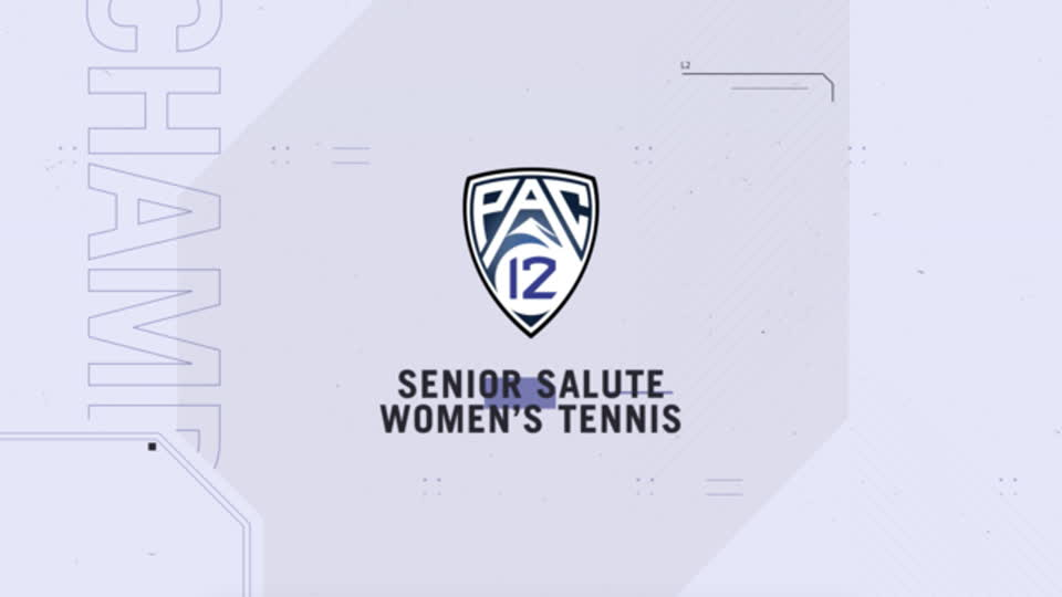Pac-12 Network salutes graduating seniors competing in the 2021 Pac-12 Women's Tennis Championship