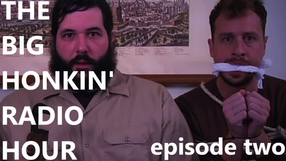 The Big Honkin' Radio Hour - Episode 2