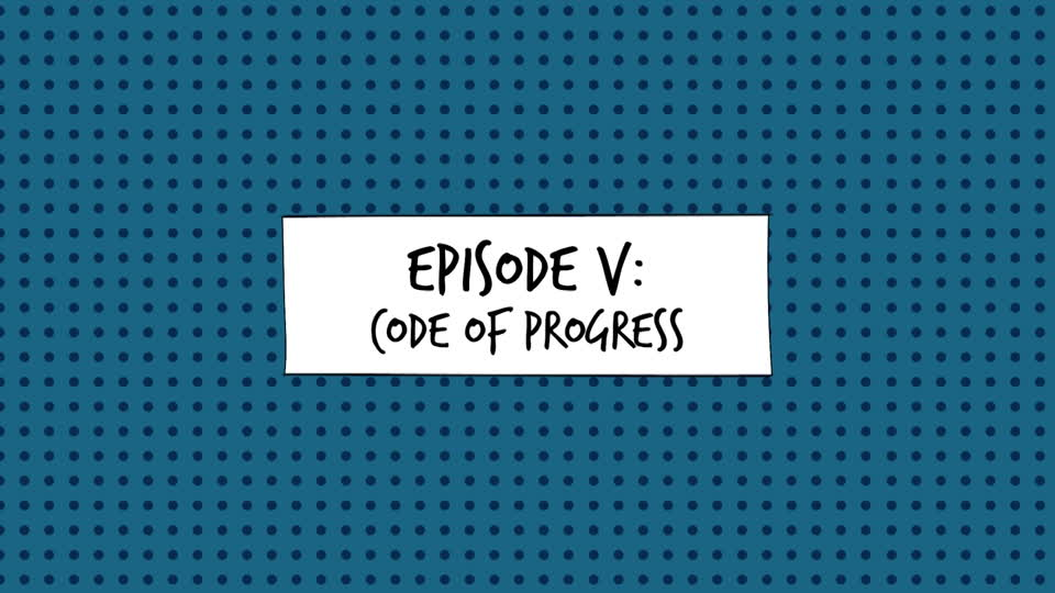 <![CDATA[Geek 101: Episode V - Code of Progress]]>