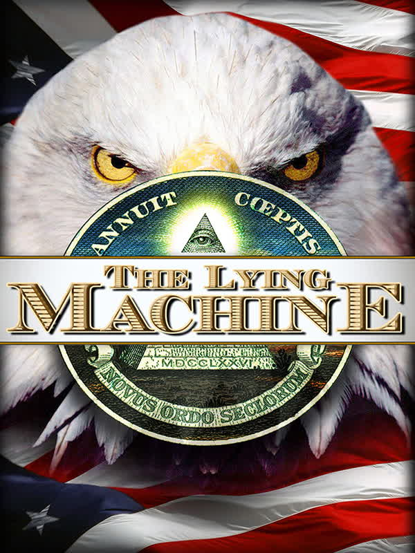 The Lying Machine: Conspiracies of the New World Order