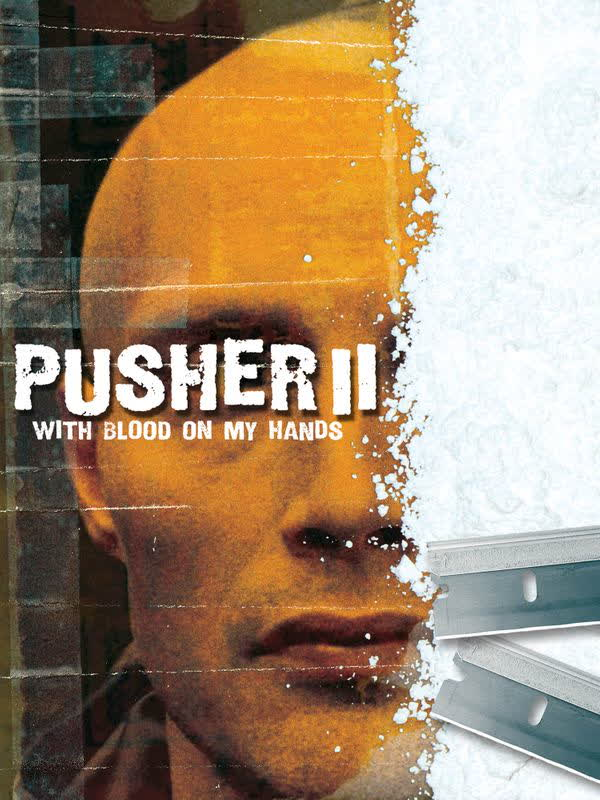 Pusher II : With Blood on my Hands