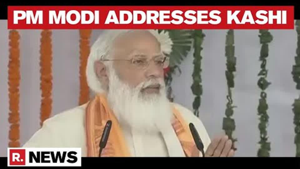 'Kashi's COVID-19 Handling Is Commendable': PM Modi Addresses His Constituency | Republic TV