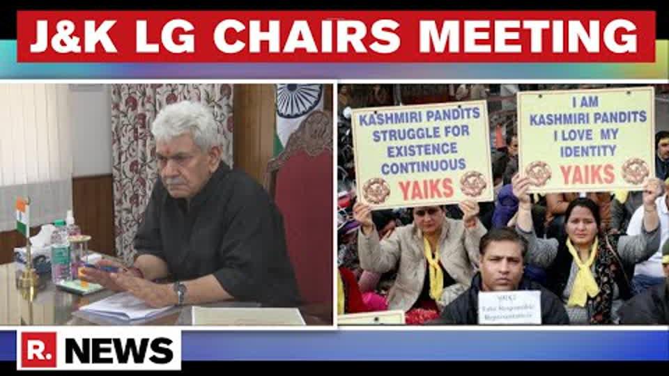 J&K LG Chairs High-Level Meeting, Kashmiri Pandits Repatriation Discussed   Republic TV