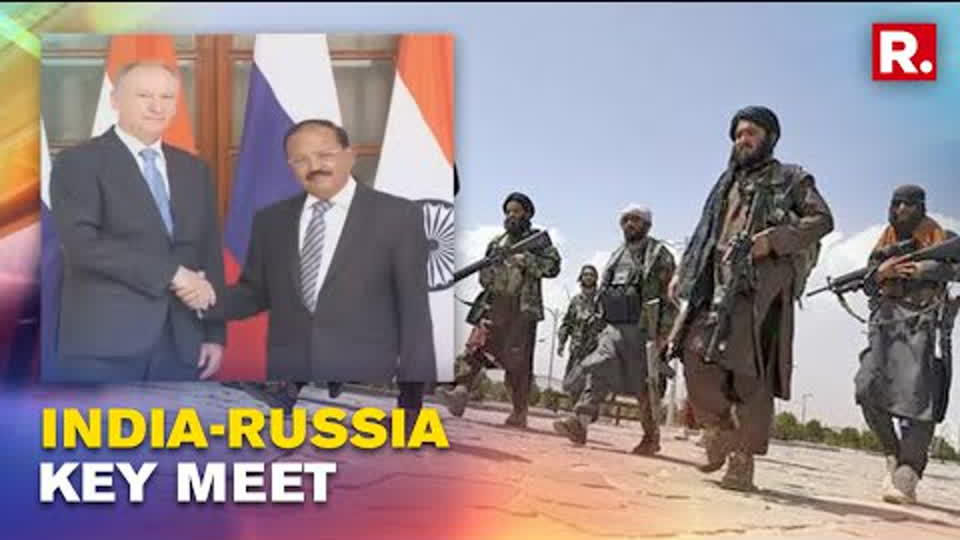 Russian NSA In Delhi, Holds Talks With Ajit Doval On Afghanistan Crisis Amid New Govt Formation