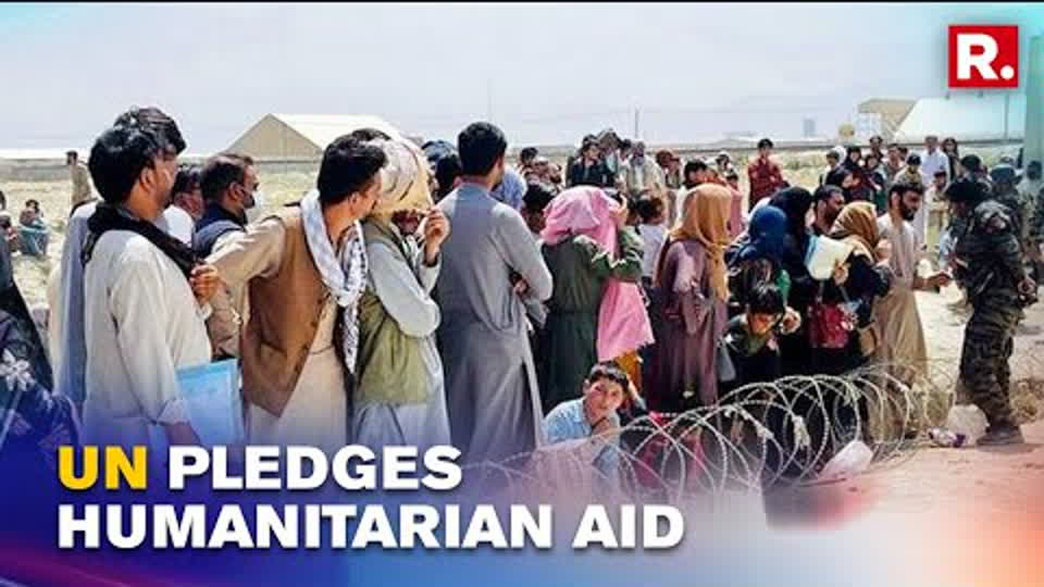 Afghanistan Crisis: UN Pledges $1.2 Billion Humanitarian Aid For Afghans In Need