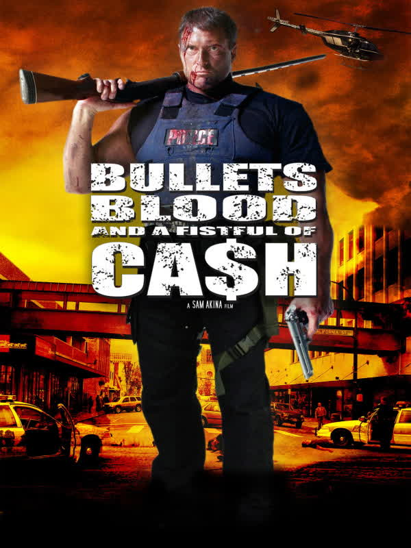 Bullets, Blood and a Fistful of Cash