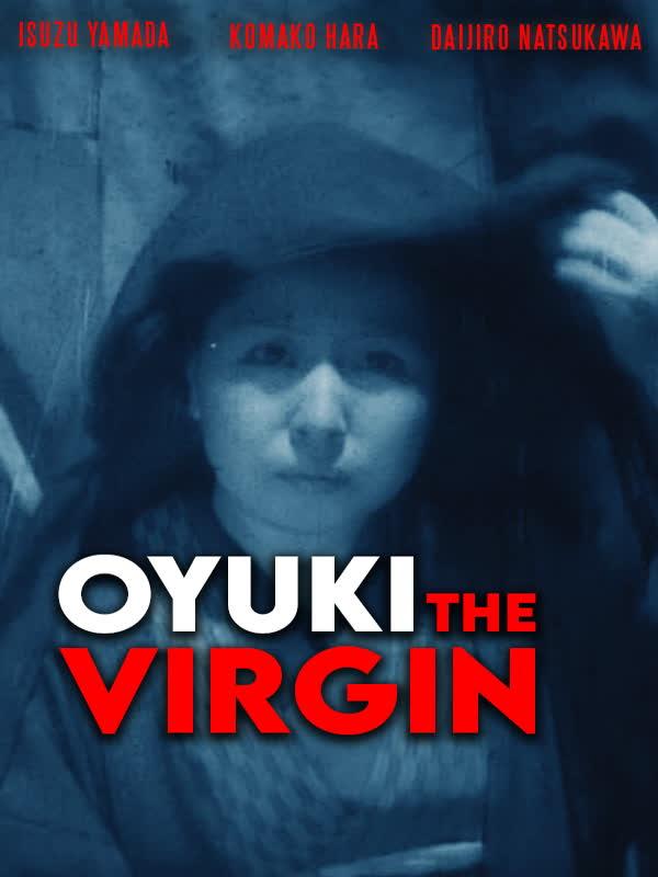 Oyuki, The Virgin