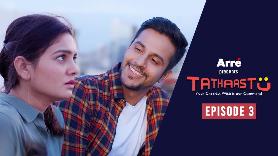 Tathaastu | Episode 3