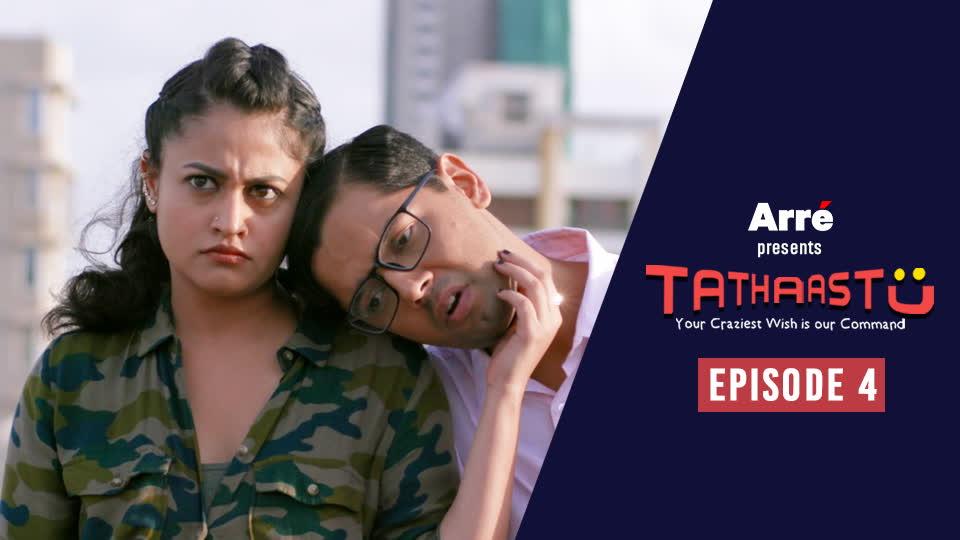 Tathaastu | Episode 4