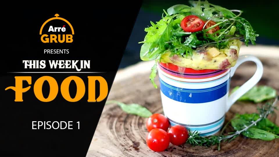 Episode 1   Arré Grub   This Week In Food