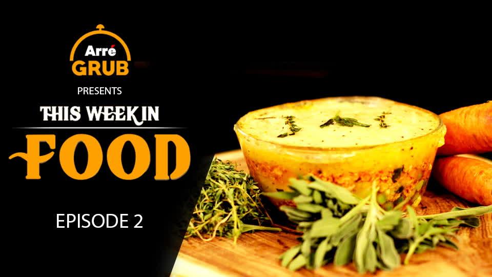 Episode 2   Arré Grub   This Week In Food