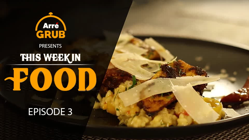 Episode 3   Arré Grub   This Week In Food